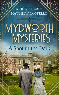 Cover Mydworth Mysteries - A Shot in the Dark