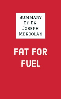 Cover Summary of Dr. Joseph Mercola's Fat for Fuel
