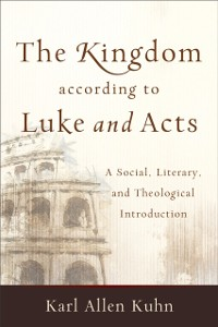 Cover Kingdom according to Luke and Acts