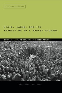 Cover State, Labor, and the Transition to a Market Economy