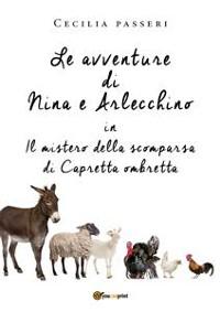Cover Le avventure di Nina e Arlecchino in Il mistero della scomparsa di Capretta Ombretta