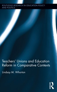 Cover Teachers' Unions and Education Reform in Comparative Contexts