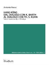 Cover HANS KÜNG. Dal dialogo con K. Barth al dialogo con Th. S. Kuhn