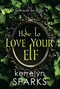 Cover How to Love Your Elf