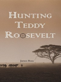Cover Hunting Teddy Roosevelt