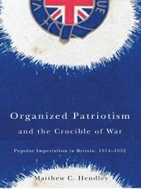 Cover Organized Patriotism and the Crucible of War