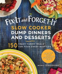 Cover Fix-It and Forget-It Slow Cooker Dump Dinners and Desserts