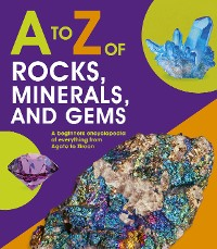 Cover A to Z of Rocks, Minerals and Gems