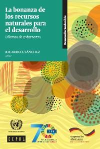 Cover La bonanza de los recursos naturales para el desarrollo