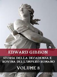 Cover Storia della decadenza e rovina dell'Impero Romano Volume 8