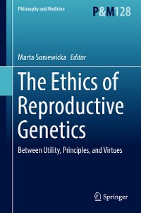 Cover The Ethics of  Reproductive Genetics