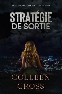 Cover Stratégie de sortie : Crimes et enquêtes :  Thrillers judiciaires de Katerina Carter