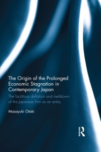 Cover Origin of the Prolonged Economic Stagnation in Contemporary Japan