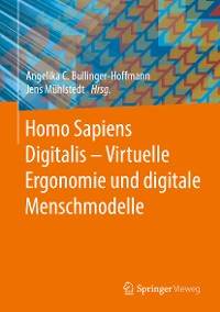 Cover Homo Sapiens Digitalis - Virtuelle Ergonomie und digitale Menschmodelle