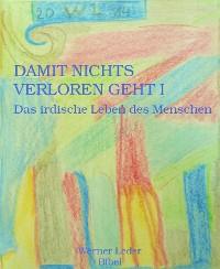 Cover DAMIT NICHTS VERLOREN GEHT I