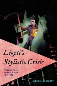 Cover Ligeti's Stylistic Crisis