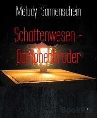 Cover Schattenwesen - Dämonenbrüder