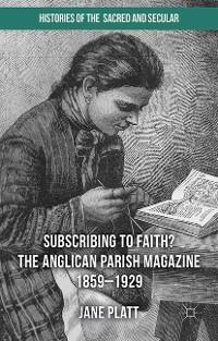 Cover Suscribing to Faith? The Anglican Parish Magazine 1859-1929