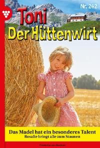Cover Toni der Hüttenwirt 242 – Heimatroman