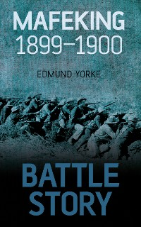 Cover Battle Story: Mafeking 1899-1900