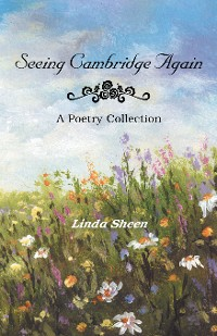 """Cover Poetry Collection Book """"Seeing Cambridge Again"""""""