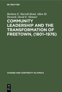 Cover Community leadership and the transformation of Freetown, (1801–1976)