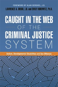 Cover Caught in the Web of the Criminal Justice System