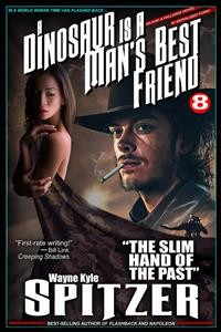 "Cover A Dinosaur Is A Man's Best Friend 8: ""The Slim Hand of the Past"""