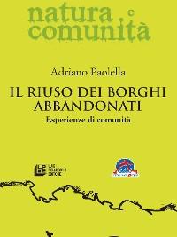Cover Il riuso dei borghi abbandonati. Esperienze di comunità