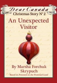 Cover Dear Canada Christmas Story No. 2: An Unexpected Visitor