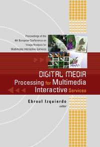 Cover Digital Media Processing For Multimedia Interactive Services, Proceedings Of The 4th European Workshop On Image Analysis For Multimedia Interactive Services