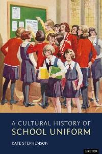 Cover A Cultural History of School Uniform