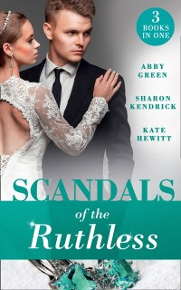 Cover Scandals Of The Ruthless: A Shadow of Guilt (Sicily's Corretti Dynasty) / An Inheritance of Shame (Sicily's Corretti Dynasty) / A Whisper of Disgrace (Sicily's Corretti Dynasty) (Mills & Boon M&B)
