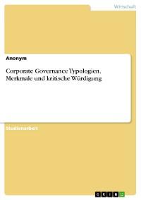 Cover Corporate Governance Typologien. Merkmale und kritische Würdigung