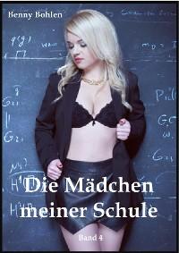 Cover Die Mädchen meiner Schule (Band 4)