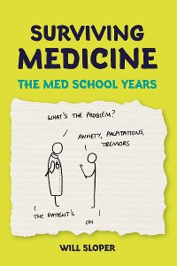 Cover Surviving Medicine: The Med School Years