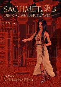 Cover Sachmet  Die Rache der Löwin