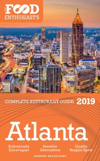 Cover Atlanta - 2019 - The Food Enthusiast's Complete Restaurant Guide