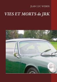 Cover Vies et morts de JRK