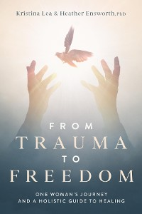 Cover From Trauma to Freedom