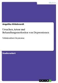 Cover Ursachen, Arten und Behandlungsmethoden von Depressionen
