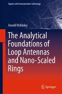 Cover The Analytical Foundations of Loop Antennas and Nano-Scaled Rings