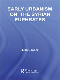 Cover Early Urbanism on the Syrian Euphrates