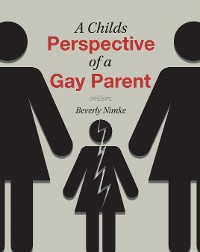 Cover A Childs Perspective of a Gay Parent