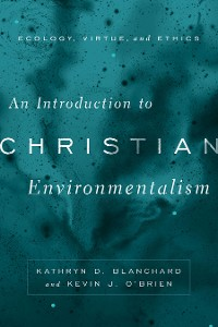 Cover An Introduction to Christian Environmentalism