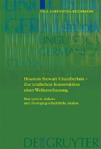 Cover Houston Stewart Chamberlain - Zur textlichen Konstruktion einer Weltanschauung