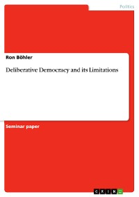 Cover Deliberative Democracy and its Limitations