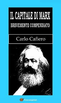 Cover Il Capitale di Marx Brevemente compendiato (Con una lettera di Marx all'autore)