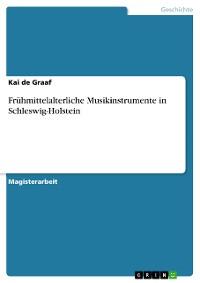 Cover Frühmittelalterliche Musikinstrumente in Schleswig-Holstein