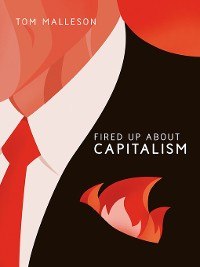 Cover Fired Up about Capitalism
